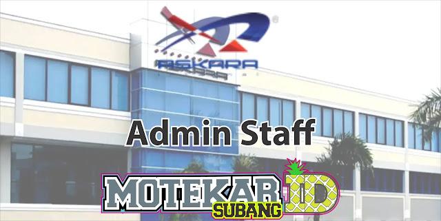 Info Lowongan Pekerjan Admin Staff PT. Askara Internal Cabang Subang 2019