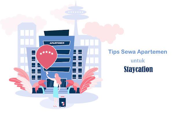 Tips Sewa Apartemen untuk Staycation