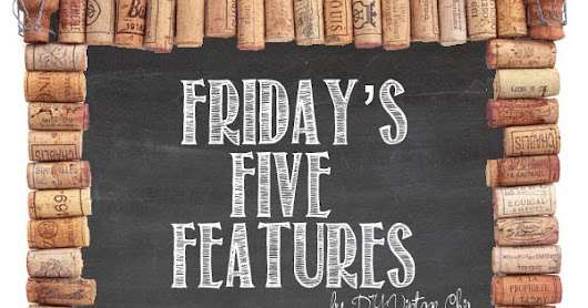 Friday's Five Features ~ No. 190