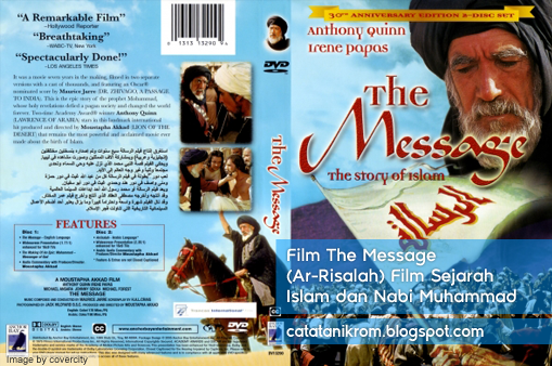 Catatan Ikrom Film The Message (Ar-Risalah) Film Sejarah Islam dan Nabi Muhammad