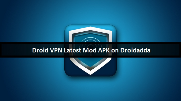 Droid VPN Latest Mod Apk For Android