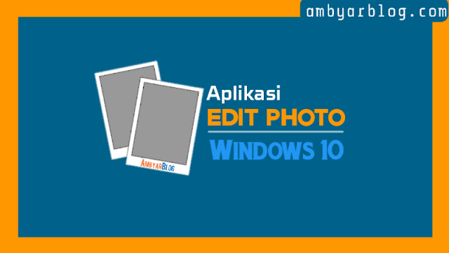 4 Aplikasi Photo Editing Gratis Windows 10