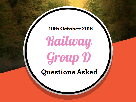 RRB Railway Group D Questions Asked: 10th October 2018 (Shift I+II+III) English & Hindi