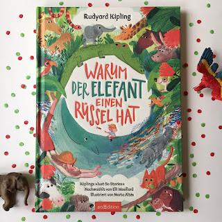 """""""Warum der Elefant einen Rüssel hat"""" - """"Just So Stories"""" von Rudyard Kipling, modernisiert von Elli Woollard, illustriert von Marta Altes, erschienen bei ArsEdition, Rezension von Kinderbuchblog Familienbücherei"""