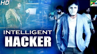 Intelligent Hacker (2020) Full Movie Hindi Dubbed 480p 720p || 7starhd