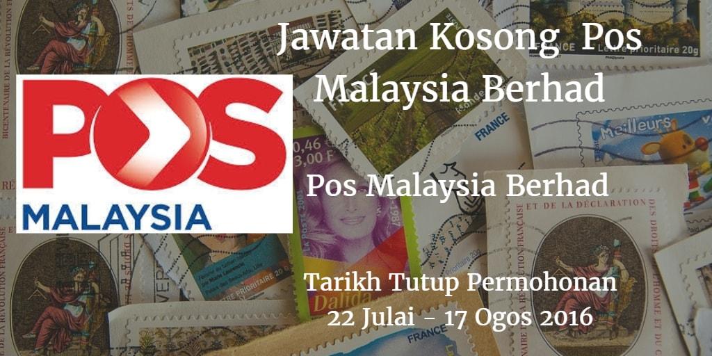 Jawatan Kosong Pos Malaysia Berhad 22 Julai  - 17 Ogos 2016