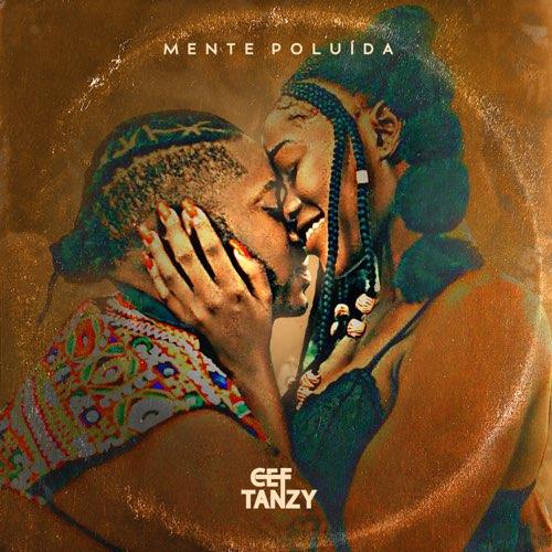 CEF Tanzy - Mente Poluída (Zouk) mp3 Download