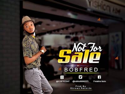 [Gospel] Bobfred _ Not For Sale || naijamp3.com.ng