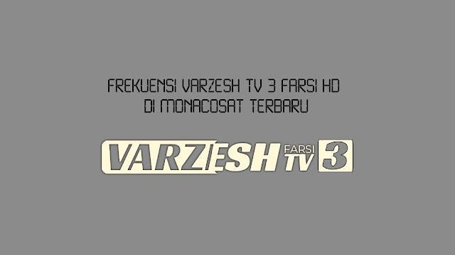 Frekuensi Varzesh TV 3 Farsi HD di MONACOSAT Terbaru