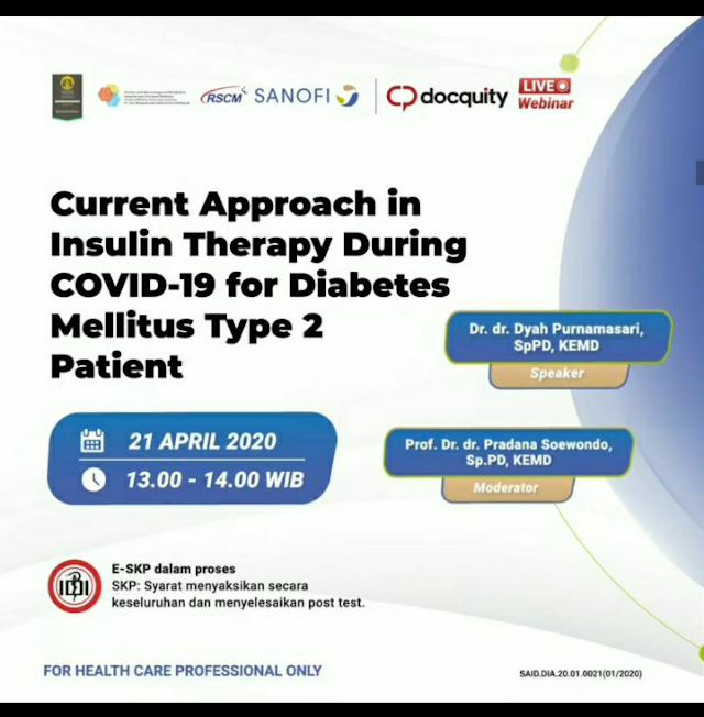 "SKP IDI GRATIS: . ""Current Approach of Insulin Therapy During COVID-19 for T2DM Patient""  Selasa, 21 April 2020, 13.00-14.00 WIB"