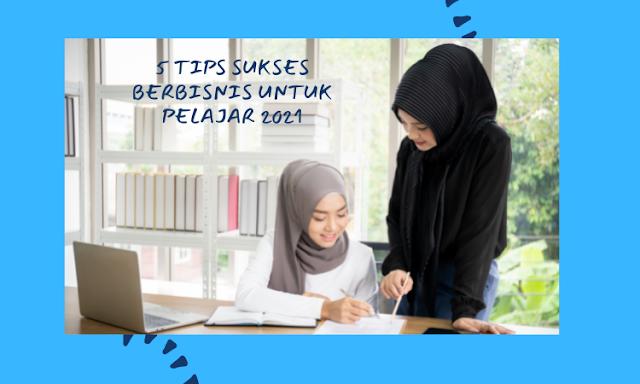 sukses-berbisnis-untuk-pelajar-2021