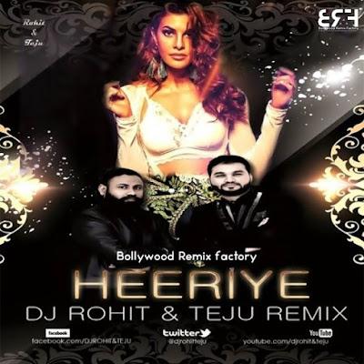Heeriye - Race 3 - Dj Rohit  Teju Remix