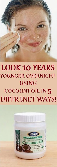 LOOK 10 YEARS YOUNGER OVERNIGHT USING COCONUT OIL IN 5 DIFFERENT WAYS