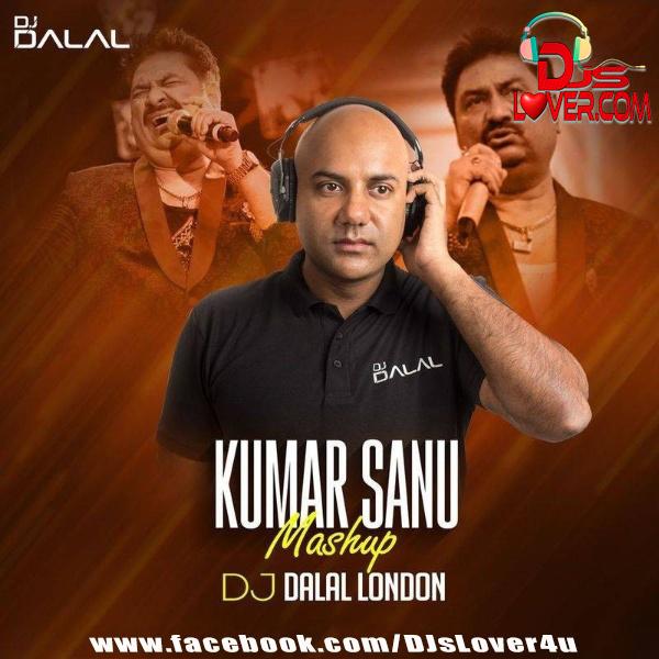 Kumar Sanu Mashup DJ Dalal London