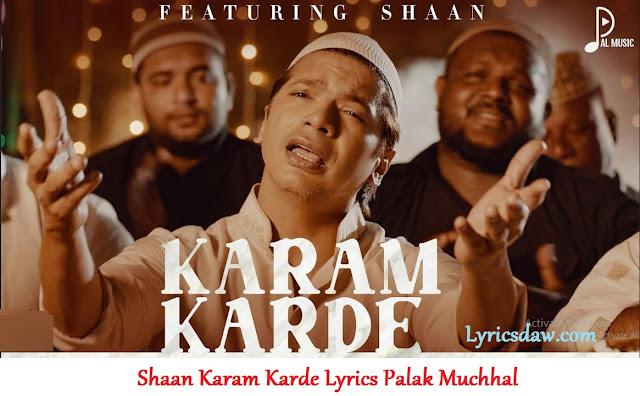 Karam Karde Lyrics in Hindi Shaan | Palak Muchhal