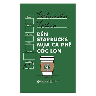 Đến Starbucks Mua Cà Phê Cốc Lớn (Tái Bản 2017) ebook PDF-EPUB-AWZ3-PRC-MOBI