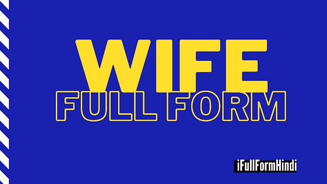 Full Form of WIFE