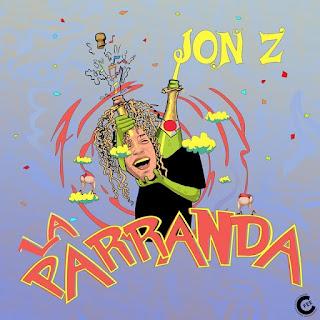 """La Parranda - JON Z LANZA """"LA PARRANDA"""" EL TRAPERO CELEBRA POR TODO LO ALTO CON ESTE NUEVO SENCILLO Y VIDEO MUSICAL*"""