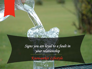 Loyal To A Fault In Your Relationship