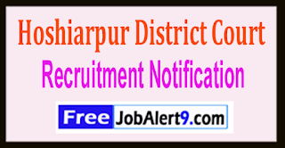 Hoshiarpur District Court Recruitment Notification 2017 Last Date 26-05-2017