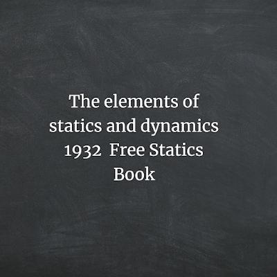 he elements of statics and dynamics
