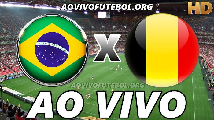 Assistir Brasil x Bélgica Ao Vivo HDTV