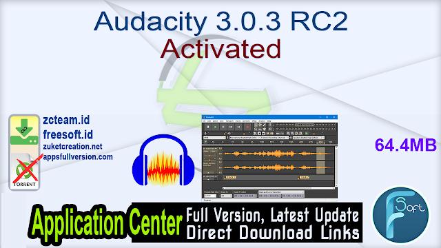 Audacity 3.0.3 RC2 Activated_ ZcTeam.id