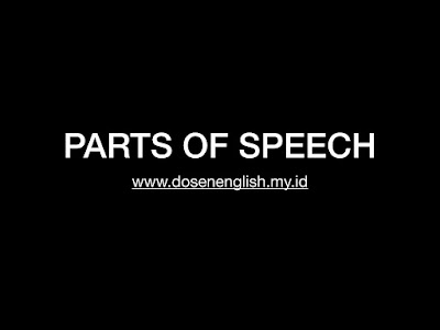 Parts of speech - www.dosenenglish.my.id