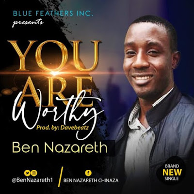 You Are Worthy by Ben Nazareth Mp3 Downloaded