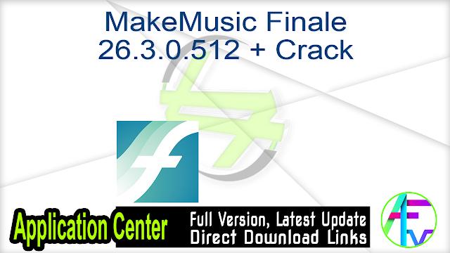 MakeMusic Finale 26.3.0.512 + Crack