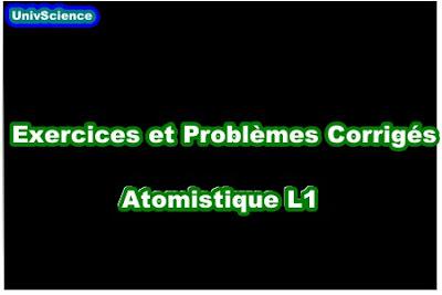 Exercices Corrigés Atomistique L1 .