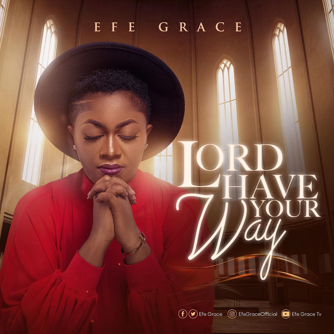 [Music + Video] Lord Have Your Way – Efe Grace #Arewapublisize