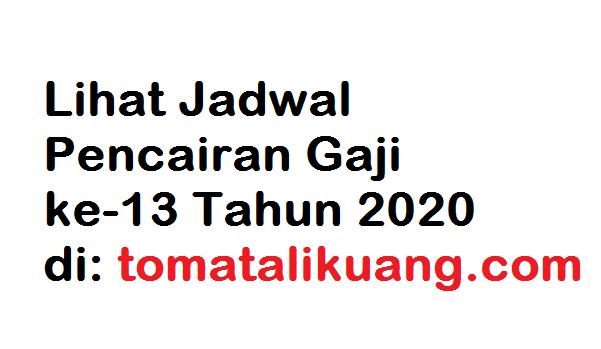 kapan jadwal pencairan gaji ke-13 tahun 2020; gaji 13 cair agustus 2020 tomatalikuang.com