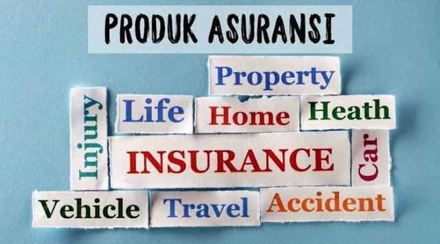 Ini Dia Macam-Macam Produk Asuransi