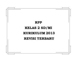 RPP Kelas 2 Kurikulum 2013 Revisi Terbaru