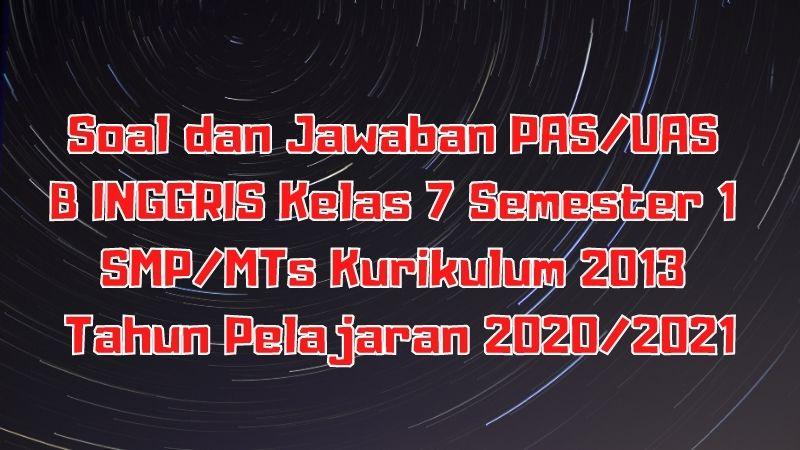 Soal Bahasa Inggris Kelas 7 Semester 2 2021 Ilmusosial Id