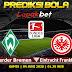 Prediksi Werder Bremen Vs Eintracht, Kamis 04 Juni 2020