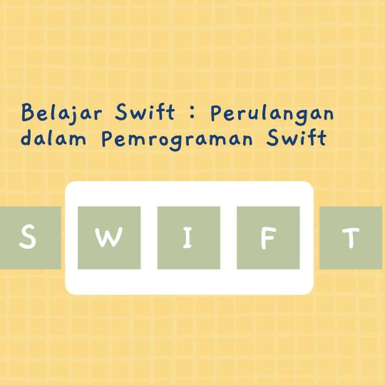 Perulangan dalam Pemrograman Swift