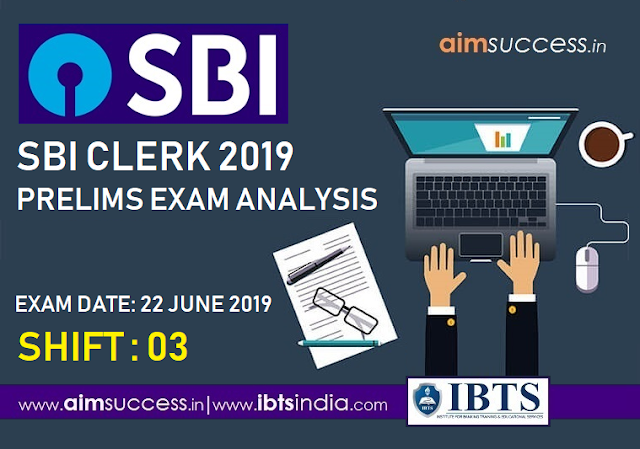 SBI Clerk Prelims Exam Analysis 22 June 2019 (Shift - 03)