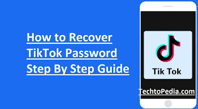 How to Recover TikTok Password Step By Step Guide