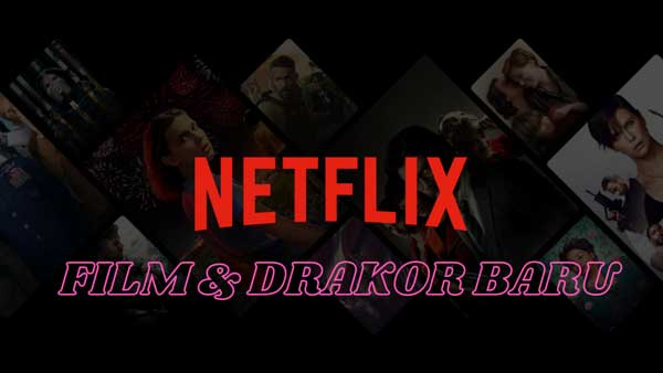 film dan drakor baru netflix