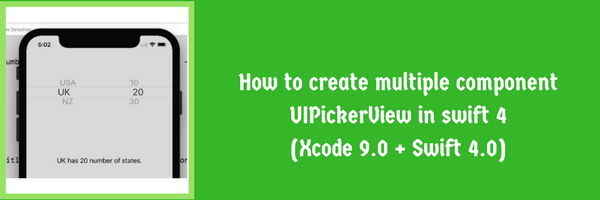 Multiple component UIPickerView in swift 4 - tutorial with sample code