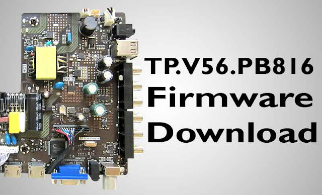 TP.V56.PB816 firmware free download CPU Type :TSUMV56RUE