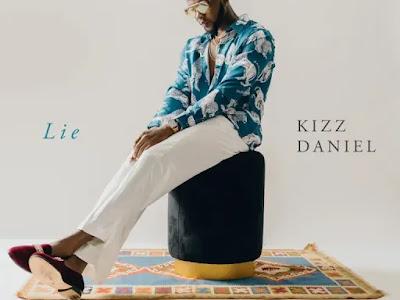 Kizz Daniel - LIE