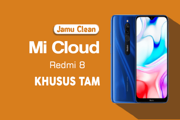 Jamu Clean Mi Cloud + FRP Redmi 8 (Olive) Gratis