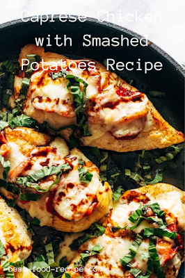 Caprese Chicken with Smashed Potatoes Recipe