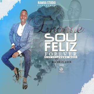 BAIXAR MP3 || Enoque Muchanga - Sou Feliz (Forever) || 2020