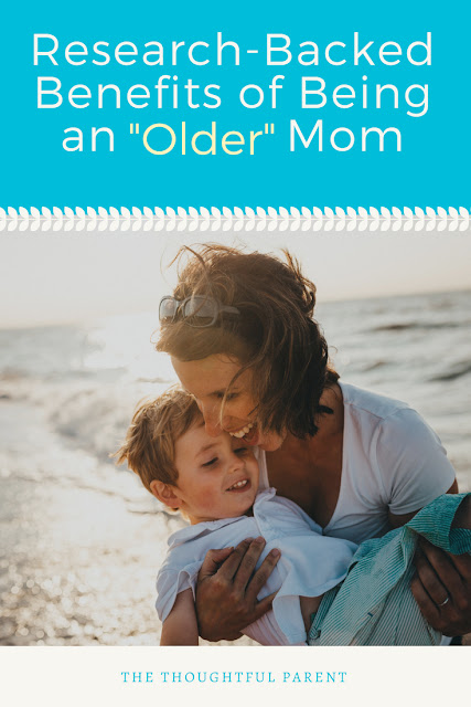 "Research-Backed Benefits of Being an ""Older"" Mom"