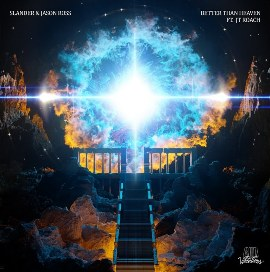 Better Than Heaven Lyrics - Jason Ross & SLANDER