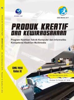 Produk Kreatif Dan Kewirausahaan - Program Keahlian Teknik Komputer Dan Informatika Kompetensi Keahlian Multimedia SMK/MAK Kelas XI